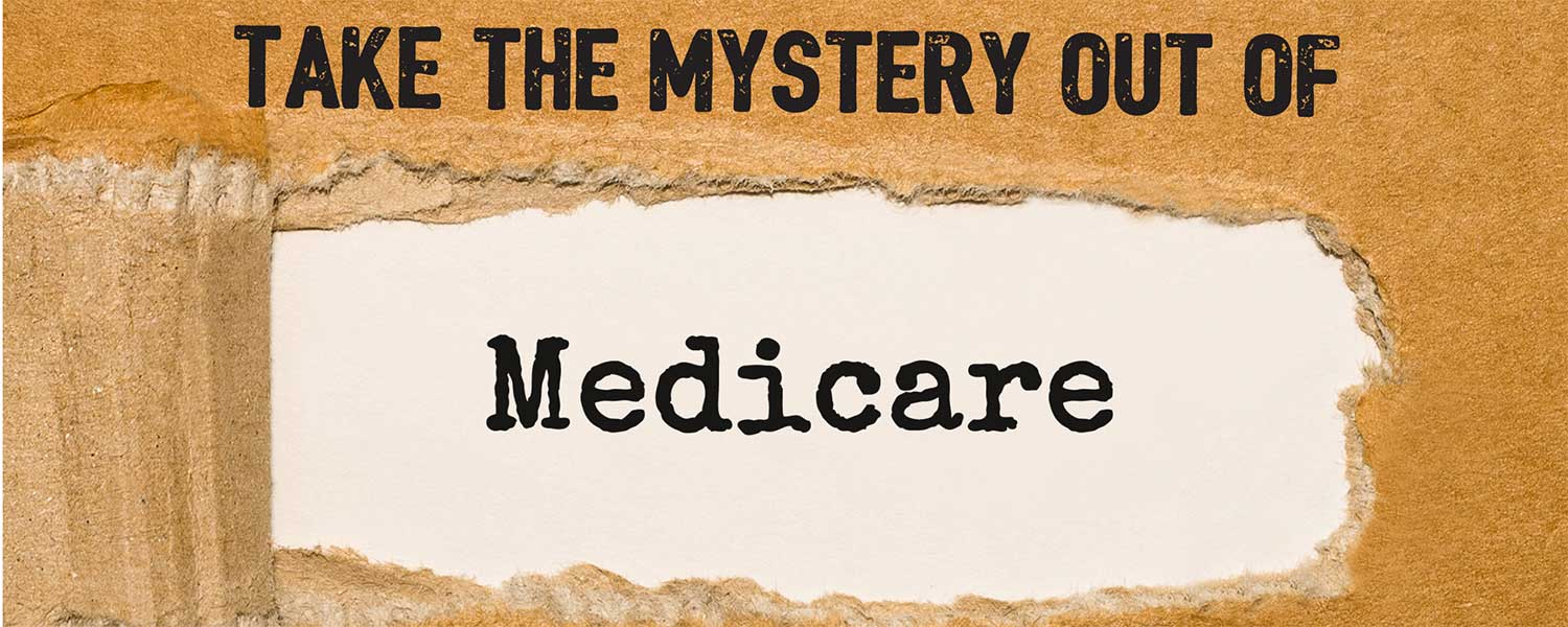 Take the mystery out of Medicare